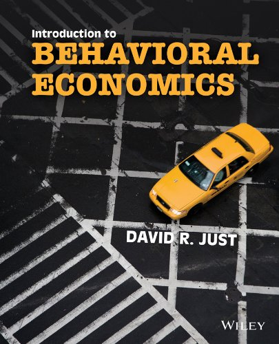 Introduction to Behavioral Economics: Just, David R.