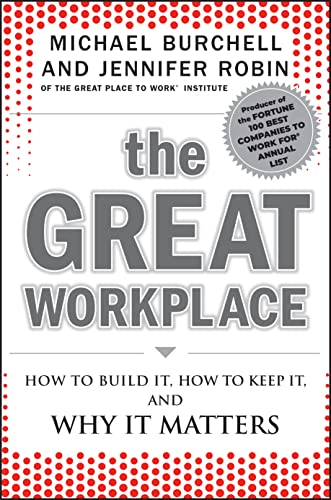 9780470596265: The Great Workplace: How to Build it, How to Keep it, and Why it Matters