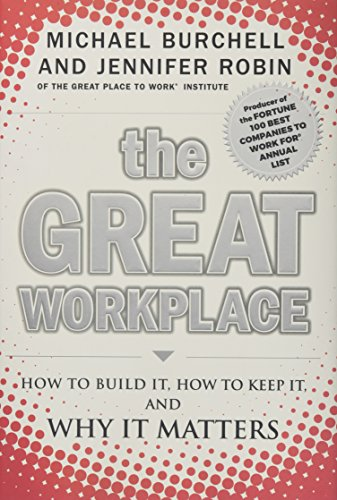 The Great Workplace: How to Build It,: Burchell, Michael; Robin,