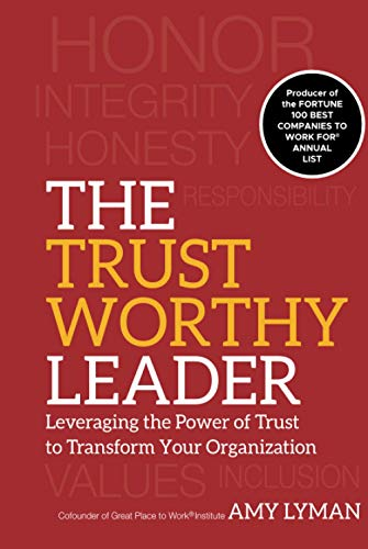 9780470596289: The Trustworthy Leader: Leveraging the Power of Trust to Transform Your Organization