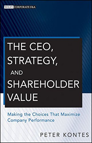 9780470596302: The CEO, Strategy, and Shareholder Value: Making the Choices That Maximize Company Performance