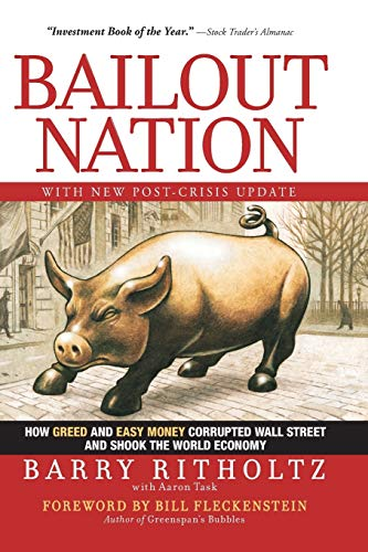 9780470596326: Bailout Nation, with New Post-Crisis Update: How Greed and Easy Money Corrupted Wall Street and Shook the World Economy