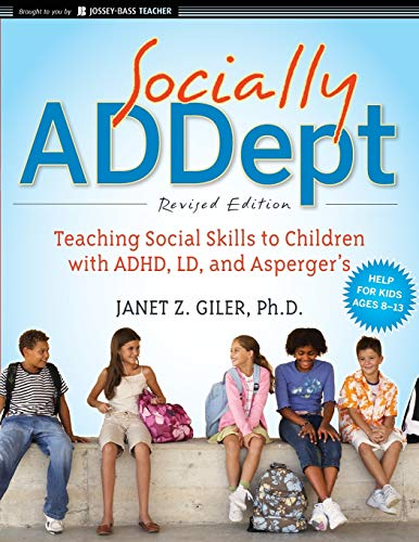 9780470596838: Socially ADDept: Teaching Social Skills to Children with ADHD, LD, and Asperger's