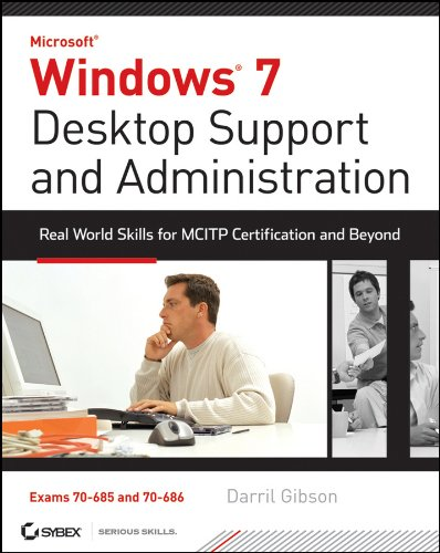 9780470597095: Windows 7 Desktop Support and Administration: Real World Skills for MCITP Certification and Beyond (Exams 70-685 and 70-686)