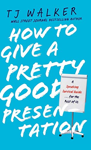 9780470597149: How to Give a Pretty Good Presentation: A Speaking Survival Guide for the Rest of Us