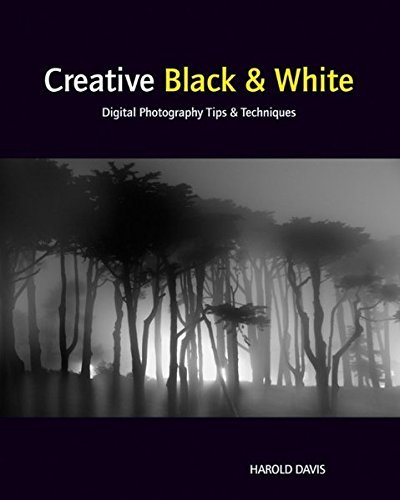 9780470597750: Creative Black & White: Digital Photography Tips & Techniques