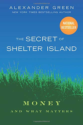 9780470598207: The Secret of Shelter Island: Money and What Matters