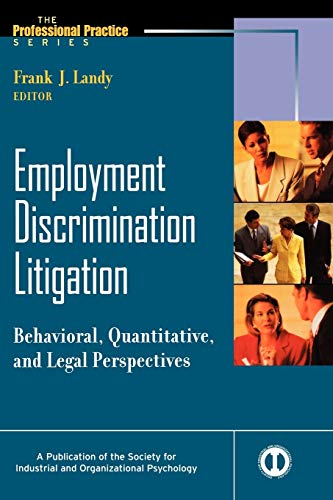 9780470598252: Employment Discrimination Litigation: Behavioral, Quantitative, and Legal Perspectives (J-b Siop Professional Practice Series)