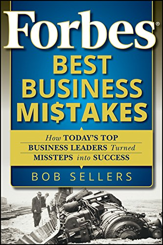 9780470598771: Forbes Best Business Mistakes: How Today's Top Business Leaders Turned Missteps into Success