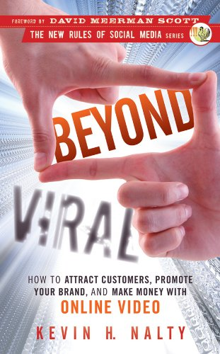 9780470598887: Beyond Viral: How to Attract Customers, Promote Your Brand, and Make Money with Online Video