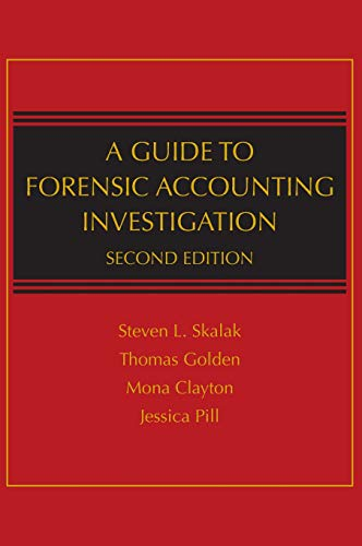 A Guide to Forensic Accounting Investigation: Pill, Jessica S.,