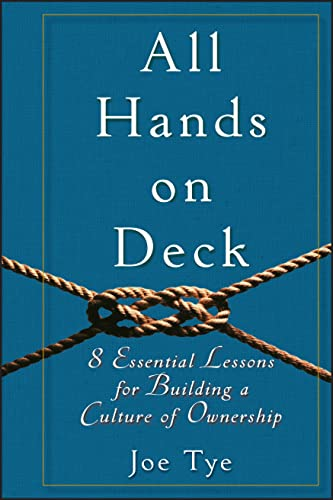 9780470599129: All Hands on Deck: 8 Essential Lessons for Building a Culture of Ownership