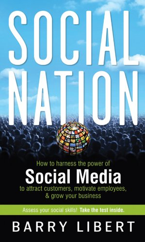 9780470599266: Social Nation: How to Harness the Power of Social Media to Attract Customers, Motivate Employees, and Grow Your Business