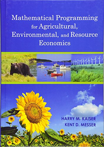 Mathematical Programming for Agricultural, Environmental, and Resource: Kaiser, Harry M.,