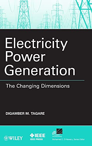 9780470600283: Electricity Power Generation: The Changing Dimensions (IEEE Press Series on Power Engineering)