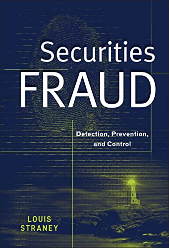 Securities Fraud: Detection, Prevention and Control: Straney, Louis L.