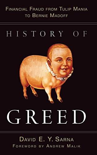 9780470601808: History of Greed: Financial Fraud from Tulip Mania to Bernie Madoff
