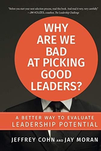 9780470601945: Why Are We Bad at Picking Good Leaders? A Better Way to Evaluate Leadership Potential