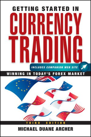 9780470602126: Getting Started in Currency Trading: Winning in Today's Forex Market
