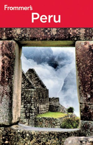 Frommer's Peru (Frommer's Complete Guides): Schlecht, Neil Edward