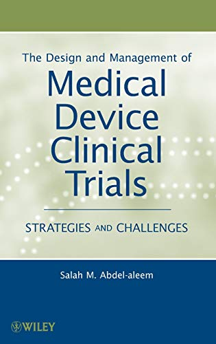 9780470602256: The Design and Management of Medical Device Clinical Trials: Strategies and Challenges