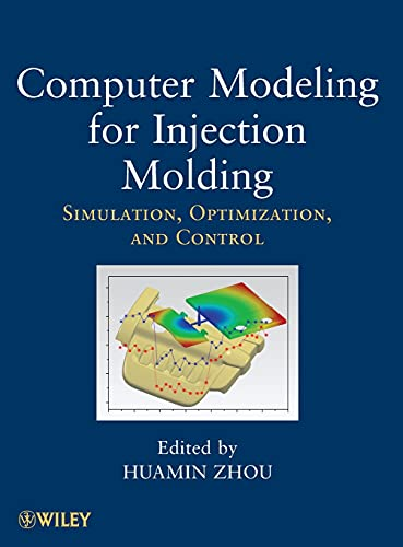 9780470602997: Computer Modeling for Injection Molding: Simulation, Optimization, and Control