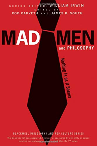 9780470603017: Mad Men and Philosophy: Nothing Is as It Seems (The Blackwell Philosophy and Pop Culture Series)