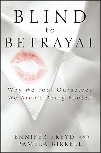 9780470604403: Blind to Betrayal: Why We Fool Ourselves We Aren't Being Fooled