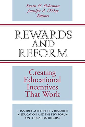 9780470604427: Rewards and Reform: Creating Educational Incentives That Work (The Jossey-Bass Education)