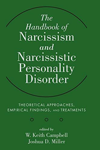 9780470607220: The Handbook of Narcissism and Narcissistic Personality Disorder: Theoretical Approaches, Empirical Findings, and Treatments