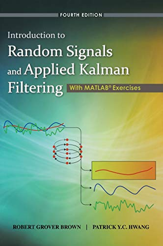 9780470609699: Introduction to Random Signals and Applied Kalman Filtering with Matlab Exercises