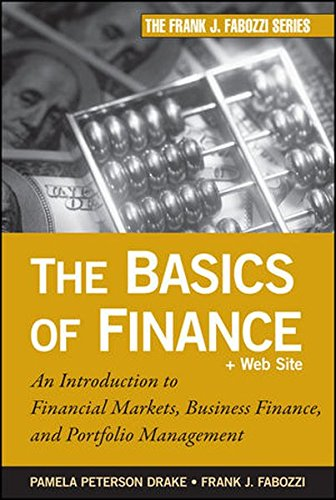 9780470609712: The Basics of Finance: An Introduction to Financial Markets, Business Finance, and Portfolio Management (Frank J. Fabozzi Series)