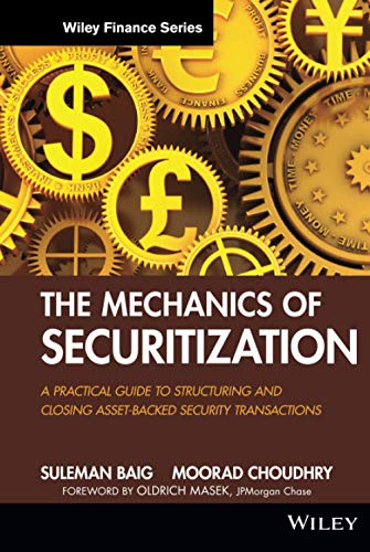 9780470609729: The Mechanics of Securitization: A Practical Guide to Structuring and Closing Asset-Backed Security Transactions