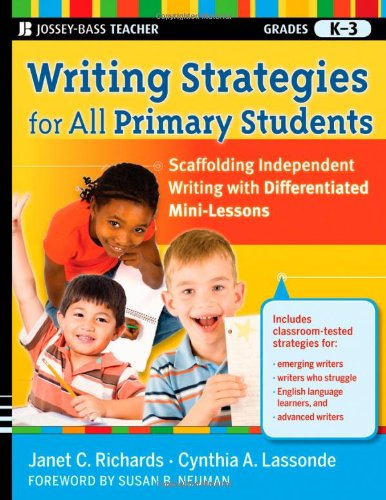 9780470610718: Writing Strategies for All Primary Students: Scaffolding Independent Writing with Differentiated Mini-Lessons, Grades K-3