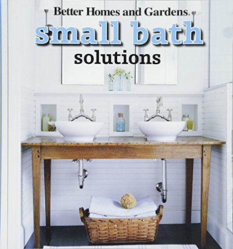 9780470612958: Small Bath Solutions (Better Homes and Gardens Home)