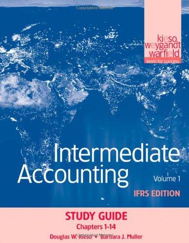 Intermediate Accounting, Study Guide, Volume 1: Chapters: Kieso, Donald E.;