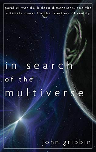 9780470613528: In Search of the Multiverse: Parallel Worlds, Hidden Dimensions, and the Ultimate Quest for the Frontiers of Reality