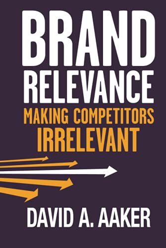 9780470613580: Brand Relevance: Making Competitors Irrelevant