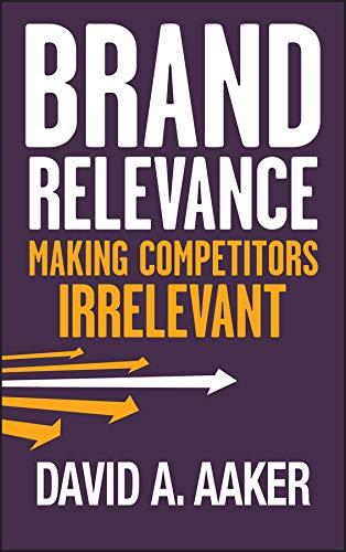 9780470613580: Brand Relevance: Making Competitors Irrelevant