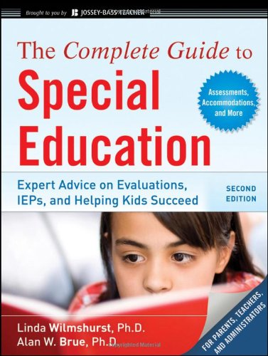 9780470615157: The Complete Guide to Special Education: Expert Advice on Evaluations, IEPs, and Helping Kids Succeed (Second Edition)