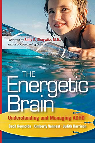 The Energetic Brain: Understanding and Managing ADHD: Reynolds, Cecil R.;