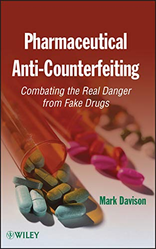 9780470616178: Pharmaceutical Anti-Counterfeiting: Combating the Real Danger from Fake Drugs
