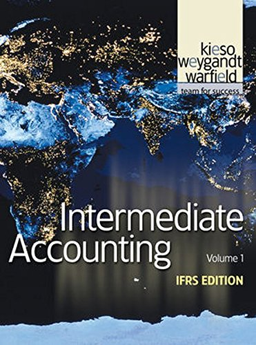 Intermediate Accounting: IFRS Edition: Donald E. Kieso,