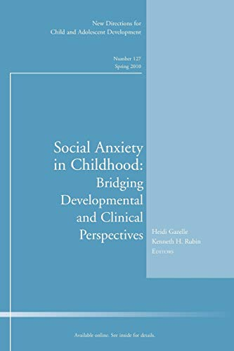 9780470618059: Social Anxiety in Childhood: Bridging Developmental and Clinical Perspectives: New Directions for Child and Adolescent Development, Number 127