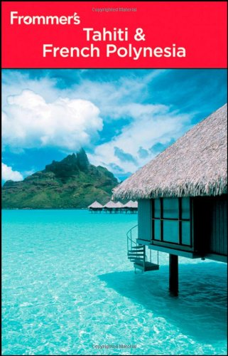 9780470618288: Frommer's Tahiti and French Polynesia (Frommer's Complete Guides)