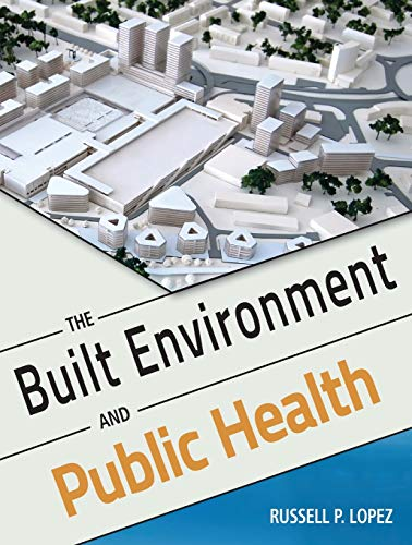 9780470620038: The Built Environment and Public Health