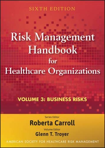 Risk Management Handbook for Health Care Organizations,: American Society for