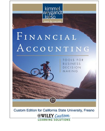 9780470623503: Financial Accounting: Tools for Business Decision Making Custom Edition for California State University, Fresno