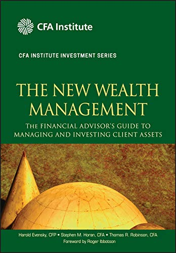 The New Wealth Management: The Financial Advisors: Robinson CFA, Thomas