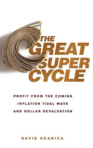9780470624180: The Great Super Cycle: Profit from the Coming Inflation Tidal Wave and Dollar Devaluation